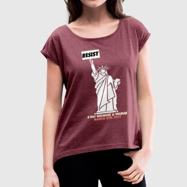 A day without a woman - Women's Roll Cuff T-Shirt