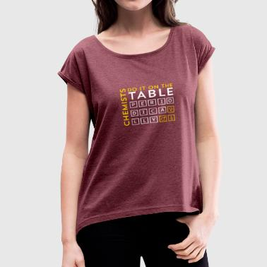 Chemistry - Women's Roll Cuff T-Shirt