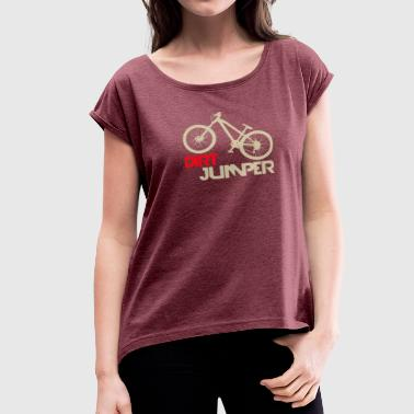 Dirt jumper - Women's Roll Cuff T-Shirt