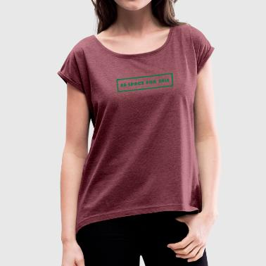 Advertising Space For Sale - Women's Roll Cuff T-Shirt