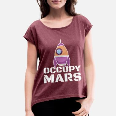 Occupy Mars - Women's Rolled Sleeve T-Shirt
