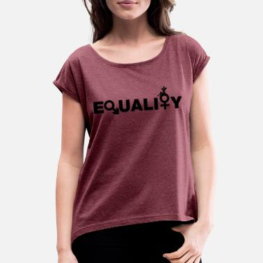 Equalizer EQUALITY = EQUALITY - Women's Rolled Sleeve T-Shirt