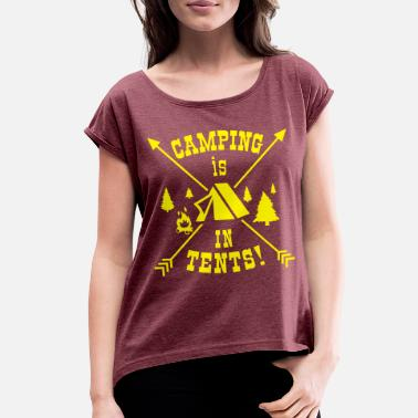 Tents Camping is In Tents - Women's Rolled Sleeve T-Shirt