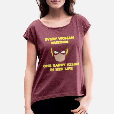 Barry every woman deserves one barry allen in her life - Women's Rolled Sleeve T-Shirt