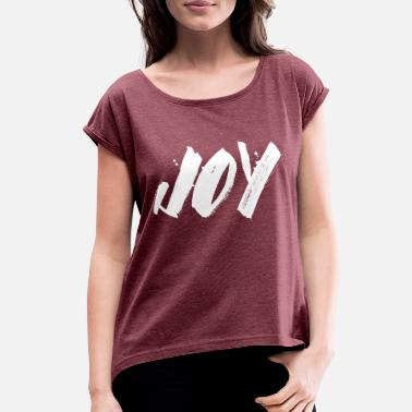 Joy Joy - Women's Rolled Sleeve T-Shirt