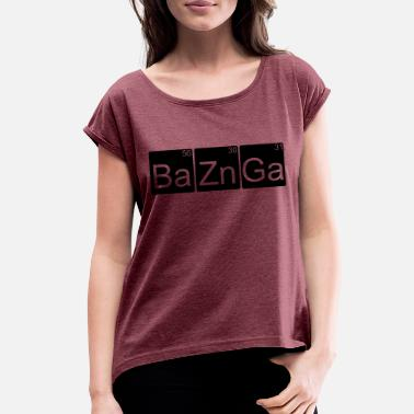 Theory Bazinga ! Big Bang Theory - Women's Rolled Sleeve T-Shirt