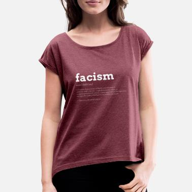 Wing Facism Anti demo left wing Against Racism - Women's Rolled Sleeve T-Shirt