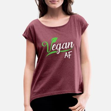 Vegan Vegan AF as forever veganism vegetarian - Women's Rolled Sleeve T-Shirt