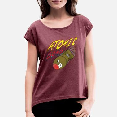 Atomic Bomb ATOMIC BOMB - Women's Rolled Sleeve T-Shirt