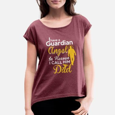Heaven Dad: My Guardian Angel in Heaven - Women's Rolled Sleeve T-Shirt