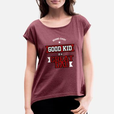 Kids Daddy Great DAD Kid Kids Father Daddy Education Gift - Women's Roll Cuff T-Shirt