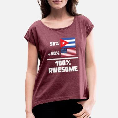 Cuban 50% Cuban 50% American 100% Awesome Funny Flag - Women's Rolled Sleeve T-Shirt