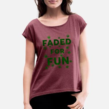 Faded Green Faded For Fun - Women's Roll Cuff T-Shirt