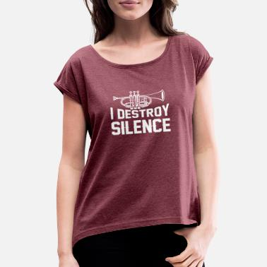Destroyed Custom I Destroy Silence Tuba Player Instrument - Women's Roll Cuff T-Shirt
