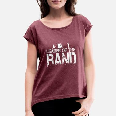 Leader Symbols Leader of the band - Women's Roll Cuff T-Shirt