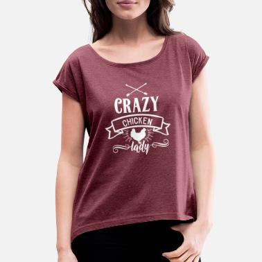 Chicks Farm and Country Crazy Chicken Lady - Women's Rolled Sleeve T-Shirt