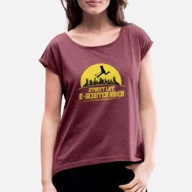 Scooter Scootering E-Scooter Rider - Women's Rolled Sleeve T-Shirt