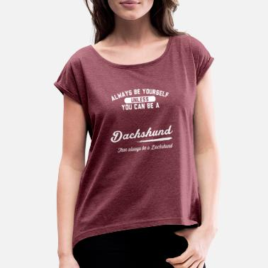 Dachshund Owner Dog Tees For Dachshund Owners - Women's Roll Cuff T-Shirt
