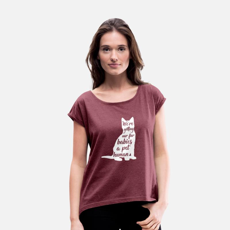 Baby T-Shirts - were getting our fur babies a pet human - Women's Rolled Sleeve T-Shirt heather burgundy