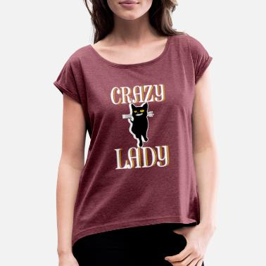 Crazy Cat Lady Crazy Cat Lady - Women's Roll Cuff T-Shirt