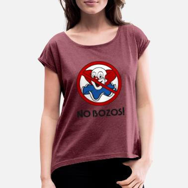 No Bozos Clothing NO BOZOS! - Women's Rolled Sleeve T-Shirt