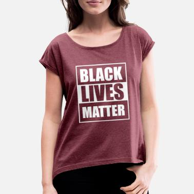 Civil Rights Movement Black Lives Matter Tshirt Freedom Civil Rights Tee - Women's Roll Cuff T-Shirt