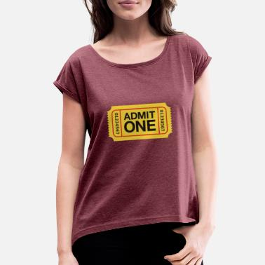 Admission Admission Ticket - Women's Rolled Sleeve T-Shirt