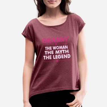 The Woman The Myth The Legend Granny The Woman The Myth The Legend - Women's Roll Cuff T-Shirt