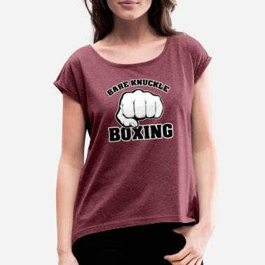 Knuckle COOL BARE KNUCKLE BOXING FIGHTERS BOXERS GIFT IDEA - Women's Rolled Sleeve T-Shirt