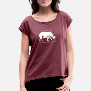 Unicorns come in all sizes - Women's Rolled Sleeve T-Shirt