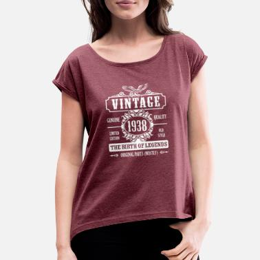 1938 Birth Year Vintage 1938 The Birth Of Legends - Women's Roll Cuff T-Shirt