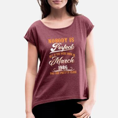 March 1986 If You Born In March 1986 - Women's Roll Cuff T-Shirt