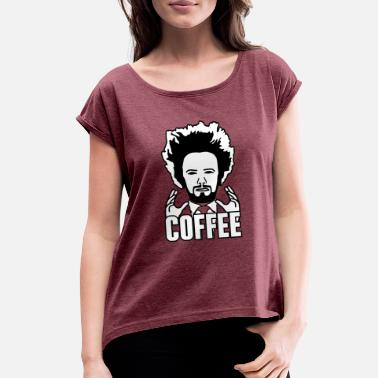 COFFEE - Women's Rolled Sleeve T-Shirt