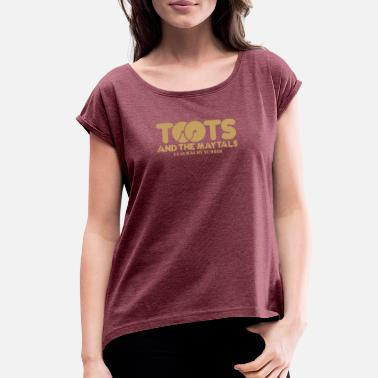 Toot Toot Toots And The Maytals - Women's Roll Cuff T-Shirt
