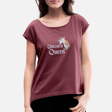 Queen Of The Unicorns Unicorn Queen - Women's Rolled Sleeve T-Shirt