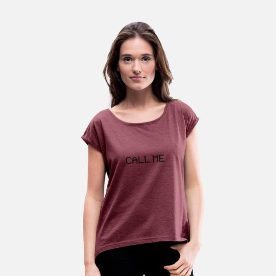 Date T-Shirts - Call me - Women's Rolled Sleeve T-Shirt heather burgundy