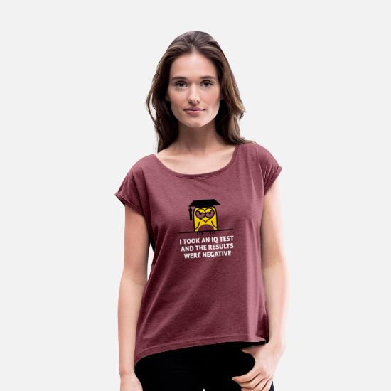 Psychology T-Shirts - I Took An IQ Test And The Results Were Negative! - Women's Rolled Sleeve T-Shirt heather burgundy