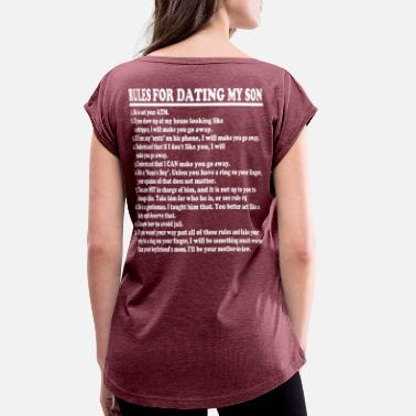 Dating Rules For Dating My Son - Women's Rolled Sleeve T-Shirt