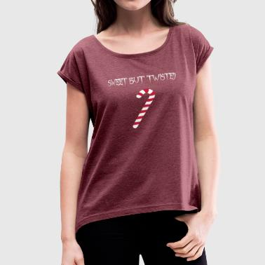 Sweet but Twisted - Women's Roll Cuff T-Shirt