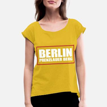 Prenzlauer Berg Berlin Prenzlauer Berg - Women's Rolled Sleeve T-Shirt