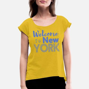 Ny Welcome to New York Vintage - Women's Rolled Sleeve T-Shirt