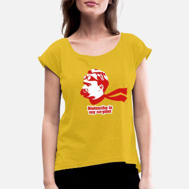 Nietzsche Nietzsche is my Copilot - Women's Rolled Sleeve T-Shirt