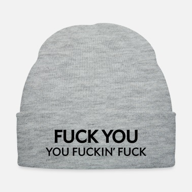 Occupy Fuck you, you fucking fucker! - Knit Cap