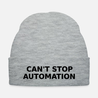 Cant Can't Stop Automation - Knit Cap