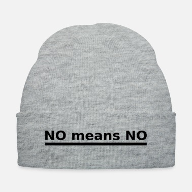 Sayings No means No funny saying Nerdy Nerd mums sayings - Knit Cap