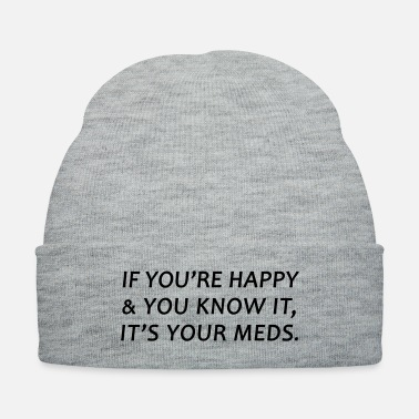 Take If You re Happy and You Know It canda - Knit Cap