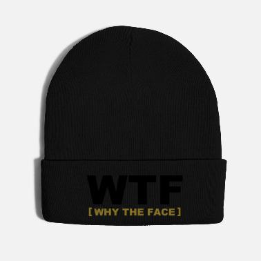 Parents WTF - why the face - Knit Cap