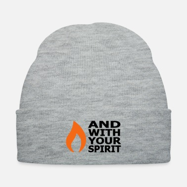 Spirit AND WITH YOUR SPIRIT - Knit Cap