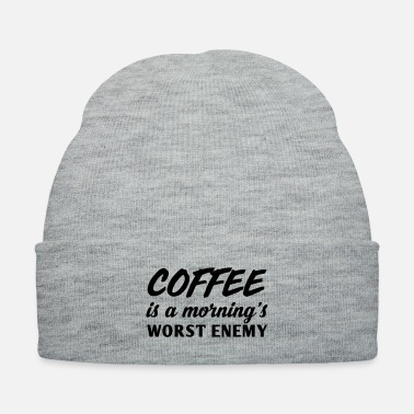 Morning Coffee is a morning's worst enemy - Knit Cap