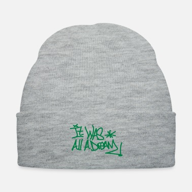 Dream It was all a dream - Knit Cap